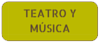 Theater and Music